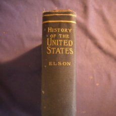 Livres anciens: HENRY ELSON: - HISTORY OF THE UNITED STATES OF AMERICA - (NEW YORK, 1913). Lote 178675016