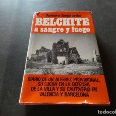 Libros antiguos: TREMENDO LIBRO SOBRE LA GUERRA CIVIL BELCHITE A SANGRE Y FUEGO 1976 PESA 400 GRAMOS. Lote 178839495