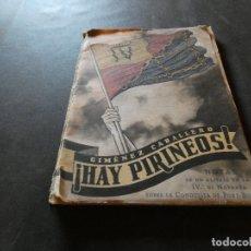 Libros antiguos: GIMENEZ CABALLERO HAY PIRINEOS LIBRO SOBRE LA CONQUISTA DE PORT BOU GUERRA CIVIL 200 GR. Lote 178839855
