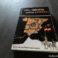 Libros antiguos: TREMENDO Y MACABRO LIBRO 1983 OBJETIVO SALVAR A ESPAÑA PESA 550 GR INDALECIO CORRAL FALANGE. Lote 178841290