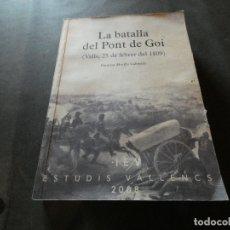 Libros antiguos: LA BATALLA DEL PONT DEEL GOI VALLS TARRAGONA PESA 1 KG. Lote 178841716