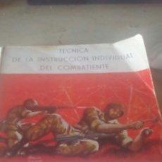 Libros antiguos: TECNICA INSTRUCCION INDIVIDUAL DEL COMBATIENTE BLANCO 1964 PESA 600 GR. Lote 178841816