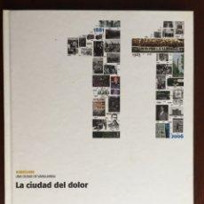 Libros antiguos: BARCELONA, LA CIUDAD DEL DOLOR. CRÍMENES POLÍTICOS EN LA CIUDAD DE LAS BOMBAS.. Lote 179095550