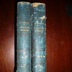 Libros antiguos: HISTOIRE DE LA REVOLUTION FRANÇAISE J.MICHELET S / F PARIS 4 TOMOS 2 VOLUMNES . Lote 179120947