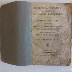 Libros antiguos: LIBRERIA GHOTICA. HISTORIA SECRETA DEL GABINETE DE NAPOLEON BONAPARTE.1813.MANRESA. TOMO II.RARO.. Lote 179202320