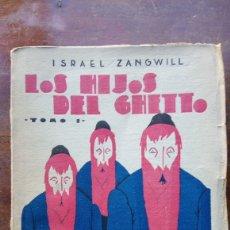 Libros antiguos: LOS HIJOS DEL GHETTO VOL I ISRAEL ZANGWILL. Lote 179228415