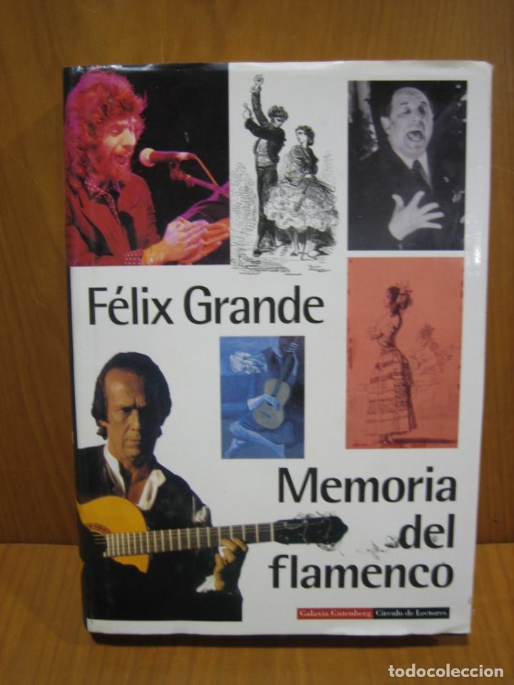 MEMORIA DEL FLAMENCO POR FÉLIX GRANDE (Libros antiguos (hasta 1936), raros y curiosos - Historia Moderna)
