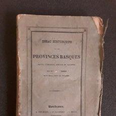 Libros antiguos: ESSAI HISTORIQUE SUR LES PROVINCES BASQUES (ALAVA, GUIPUZCOA, BISCAYE ET NAVARRE). CARLISMO.. Lote 180156196