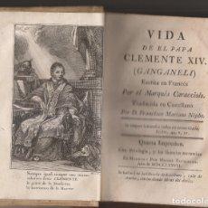 Libros antiguos: MARQUÉS DE CARACCIOLO - FRANCISCO MARIANO NIPHO: VIDA DE CLEMENTE XIV, GANAGANELLI. NIFO. 1777. Lote 180171701