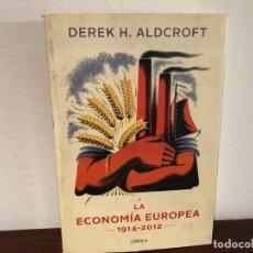 Libros antiguos: LA ECONOMIA EUROPEA 1914-2012. DERECK H ALDCROFT. EDITORIAL CRÍTICA . . Lote 180220736