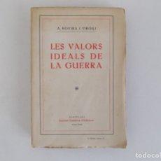 Libros antiguos: LIBRERIA GHOTICA. A. ROVIRA I VIRGILI. LES VALORS IDEALS DE LA GUERRA. 1920.. Lote 180234421