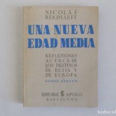 Libros antiguos: LIBRERIA GHOTICA. NICOLÁS BERDIAEFF. UNA NUEVA EDAD MEDIA.EDITORIAL APOLO 1938.. Lote 181221762