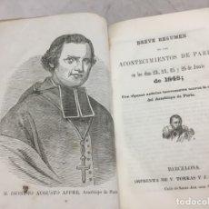 Libros antiguos: BREVE RESUMEN ACONTECIMIENTOS DE PARÍS 23, 24, 25 Y 26 JUNIO 1848 TORRAS Y COROMINAS BARCELONA.. Lote 181451460