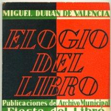 Libros antiguos: ELOGIO DEL LIBRO. MIGUEL DURAN DE VALENCIA. FIESTA DEL LIBRO. 1935.. Lote 181615583