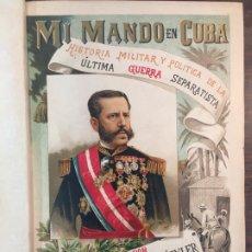 Libros antiguos: MI MANDO EN CUBA (VOLS. I Y II) - 1910 - GENERAL WEYLER. Lote 181697806