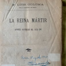 Libros antiguos: LA REINA MÁRTIR, APUNTES HISTÓRICOS DEL SIGLO XVI. Lote 181746710