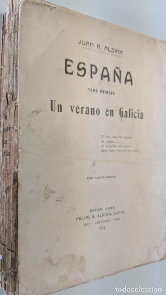 UN VERANO EN GALICIA - JUAN A.ALSINA - 1913 - ORIGINAL (Libros antiguos (hasta 1936), raros y curiosos - Historia Moderna)