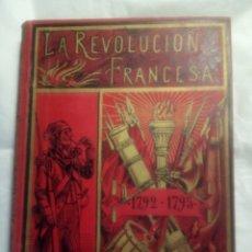 Libros antiguos: LA REVOLUCIÓN FRANCESA, ALFREDO OPISO. Lote 182680613
