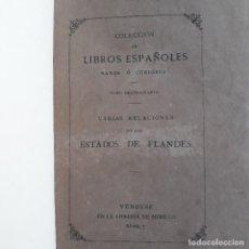 Libros antiguos: LIBROS ESPAÑOLES RAROS Y CURIOSOS. VARIAS RELACIONES DE LOS ESTADOS DE FLANDES. AÑO 1880.. Lote 182788261
