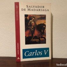 Libros antiguos: CARLOS V. SALVADOR DE MADARIAGA. GRIJALBO-MONDADORI. IMPERIO ESPAÑOL. CASA AUSTRIA. NUEVO. Lote 183171597