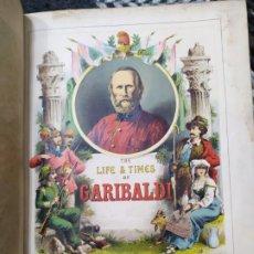 Libros antiguos: 1880. HISTORIA DE GARIBALDI. HÉROE Y PATRIOTA ITALIANO.. Lote 183630426