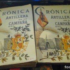 Libros antiguos: CRÓNICA ARTILLERA DE LA CAMPAÑA DEL RIF. 2 TOMOS. (MADRID, 1910). Lote 184041048
