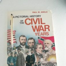Libros antiguos: A PICTORIAL HISTORY OF THE CIVIL WAR YEARS. Lote 184185612