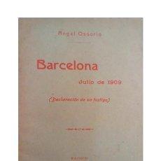 Libros antiguos: BARCELONA. JULIO DE 1909. (DECLARACIÓN DE UN TESTIGO). OSSORIO, ÁNGEL. Lote 184506508