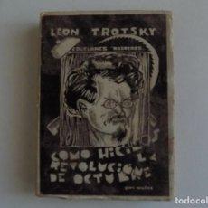 Libros antiguos: LIBRERIA GHOTICA. LEON TROTSKY. COMO HICIMOS LA REVOLUCIÓN DE OCTUBRE.1930.EDICIONES NOSOTROS. Lote 184932552