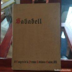 Livros antigos: SABADELL--6E CONGRES DE LA PREMSA CATALANO-BALEAR-ASSOCIACIO PREMSA SABADELL-1928-NUMERADA. Lote 185908861
