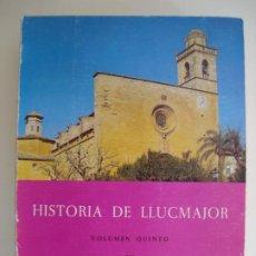 Libros antiguos: HISTORIA DE LLUCMAJOR. VOL V. S. XVIII. FONT OBRADOR. MALLORCA, 1986.. Lote 186288661