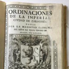 Libros antiguos: ORDINACIONES DE LA IMPERIAL CIUDAD DE ZARAGOZA, DADAS POR LA MAGESTAD CATOLICA DEL SEÑOR REI FELIPE . Lote 186904833