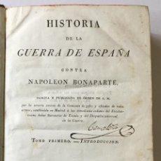 Libros antiguos: HISTORIA DE LA GUERRA DE ESPAÑA CONTRA NAPOLEON BONAPARTE. ESCRITA Y PUBLICADA DE ÓRDEN DE S.M. POR . Lote 186920495