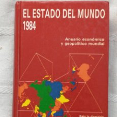 Livros antigos: EL ESTADO DEL MUNDO 1984 - ANUARIO ECONÓMICO Y GEOPOLÍTICO MUNDIAL - EDICIONES AKAL. Lote 185905042