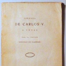 Libros antiguos: ILLESCAS, GONZALO DE - JORNADA DE CARLOS V A TÚNEZ - MADRID 1804. Lote 187318966