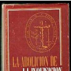 Libros antiguos: LA ABOLICIÓN DE LA INQUISICIÓN ESPAÑOLA.- FERNANDO MARTÍ GILABERT. 1975. Lote 187327518