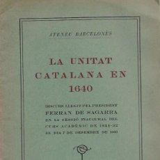 Libros antiguos: ATENEU BARCELONES LA UNITAT CATALANA EM 1640 (DISCURS) BARCELONA 1931. Lote 189760601