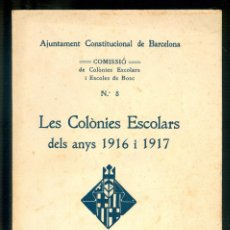Libros antiguos: NUMULITE L1179 LES COLÒNIES ESCOLARS DELS ANYS 1916 1917 BARCELONA ESCOLES DE BOSC Nº8 ESCOLAR. Lote 190170228
