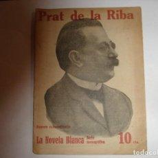 Libros antiguos: LA NOVELA BLANCA Nº EXTRAORDINARIO PRAT DE LA RIBA. Lote 190366525