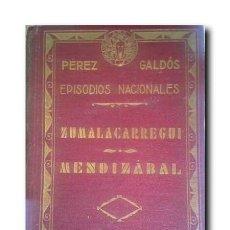 Libros antiguos: ZUMALACÁRREGUI - MENDIZÁBAL. EPISODIOS NACIONALES. PÉREZ GALDOS, BENITO. Lote 190412050