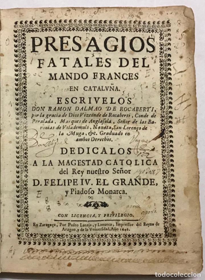 ROCABERTÍ, RAMON DALMAU DE. PRESAGIOS FATALES DEL MANDO FRANCES EN CATALUÑA. 1646. (Libros antiguos (hasta 1936), raros y curiosos - Historia Moderna)