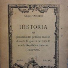 Libri antichi: HISTORIA DEL PENSAMIENTO POLÍTICO CATALÁN DURANTE LA GUERRA DE ESPAÑA CON LA REPÚBLICA FRANCESA.. Lote 190932462
