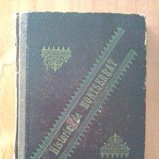Libros antiguos: 1894 HISTORIA DE MONTSERRAT - ABAD D. MIGUEL MUNTADAS / ILUSTRADO. Lote 191506460