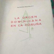 Livros antigos: LA ORDEN DOMINICA EN LA CORUÑA. PARDO VILLAR, CORUÑA 1953. Lote 191988530
