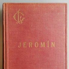 Libros antiguos: JEROMÍN - ESTUDIOS HISTÓRICOS SOBRE EL XVI - P.LUIS COLOMA S.J. - EDICIÓN DE 1927. Lote 192014031