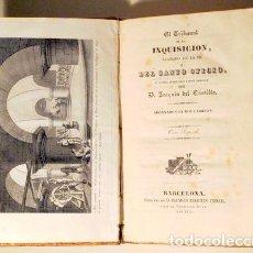 Libros antiguos: CASTILLO, JOAQUÍN DEL - EL TRIBUNAL DE LA INQUISICION TOMO SEGUNDO - BARCELONA 1835 - 1 LÁMINA - 1ª. Lote 192352305