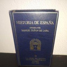Libros antiguos: HISTORIA DE ESPAÑA MANUEL TUÑON DE LARA TOMO 9 LA CRISIS DEL ESTADO. Lote 192964971