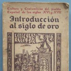 Libros antiguos: 1929.- INTRODUCCION AL SIGLO DE ORO. LUDWING PFANDL. Lote 194107213