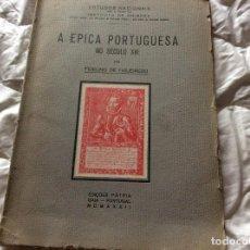 Libros antiguos: EPICA PORTUGUESA EN EL SIGLO XVI. POR FIDELINO DE FIGUEIREDO, 1932. MUY ESCASO. ENVIO GRÁTIS.. Lote 194228733