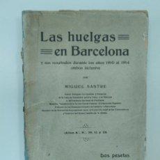 Libros antiguos: SASTRE, MIGUEL / LAS HUELGAS EN BARCELONA Y SUS RESULTADOS DURANTE LOS AÑOS 1910-1914 (1918). Lote 194280145